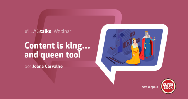#FLAGtalks Webinar: Content is king… and queen too!